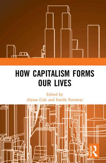 How Capitalism Forms Our Lives book cover