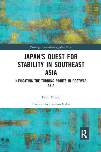 Japan's Quest for Stability in Southeast Asia Navigating the Turning Points in Postwar Asia book cover