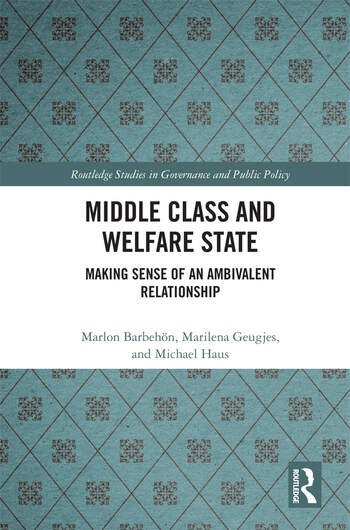 Middle Class and Welfare State Making Sense of an Ambivalent Relationship book cover