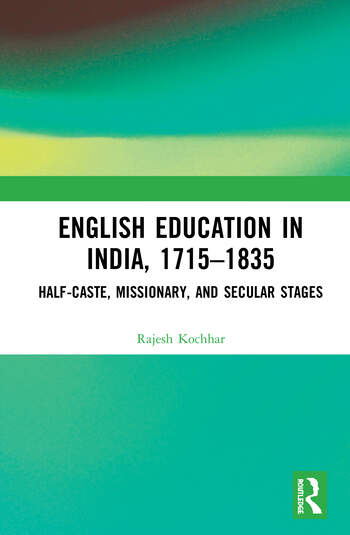 English Education in India, 1715-1835 Half-Caste, Missionary, and Secular Stages book cover