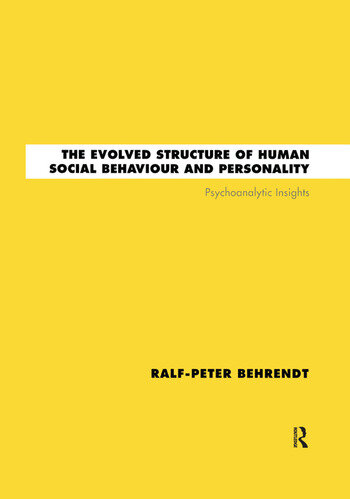The Evolved Structure of Human Social Behaviour and Personality Psychoanalytic Insights book cover