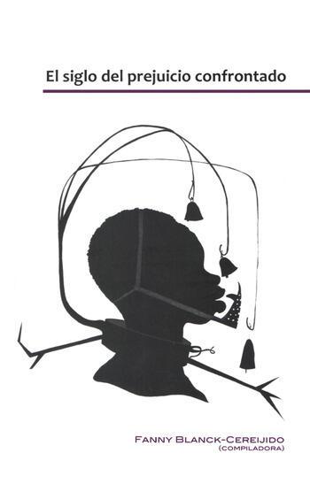 El Siglo del Prejuicio Confrontado book cover