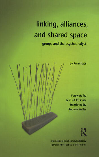 Linking, Alliances, and Shared Space Groups and the Psychoanalyst book cover