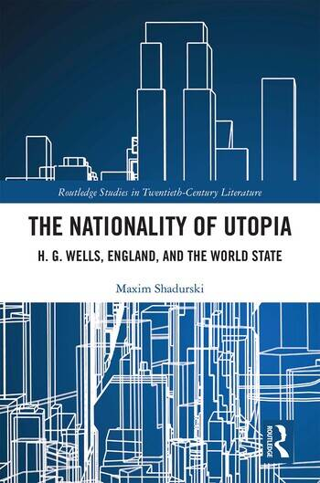 The Nationality of Utopia H. G. Wells, England, and the World State book cover