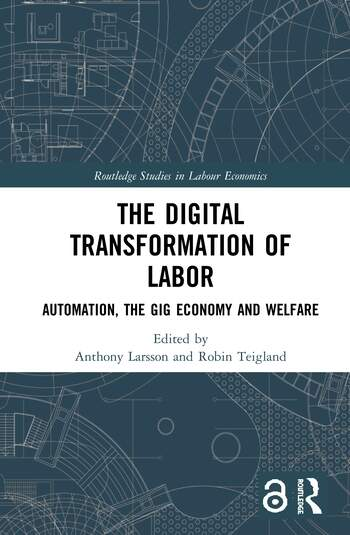 The Digital Transformation of Labor (Open Access) Automation, the Gig Economy and Welfare book cover