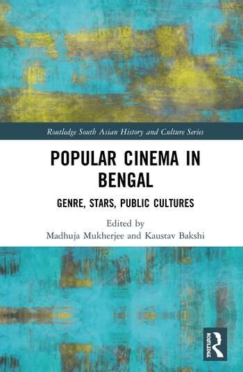 Popular Cinema in Bengal Genre, Stars, Public Cultures book cover