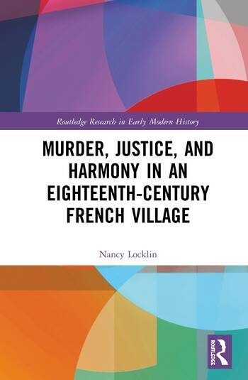Murder, Justice, and Harmony in an Eighteenth-Century French Village book cover