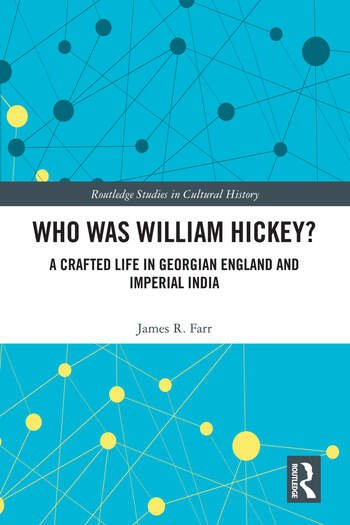 Who Was William Hickey? A Crafted Life in Georgian England and Imperial India book cover