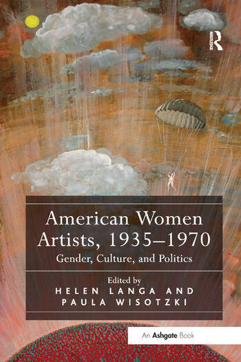 American Women Artists, 1935-1970 Gender, Culture, and Politics book cover