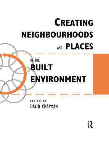 Creating Neighbourhoods and Places in the Built Environment book cover