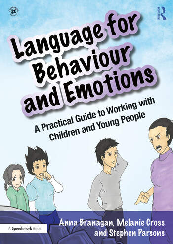 Language for Behaviour and Emotions A Practical Guide to Working with Children and Young People book cover