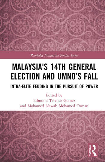 Malaysia's 14th General Election and UMNO's Fall Intra-Elite Feuding in the Pursuit of Power book cover