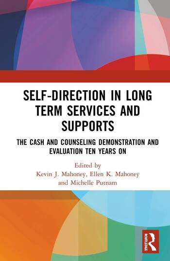 Self-Direction in Long Term Services and Supports The Cash and Counseling Demonstration and Evaluation Ten Years On book cover
