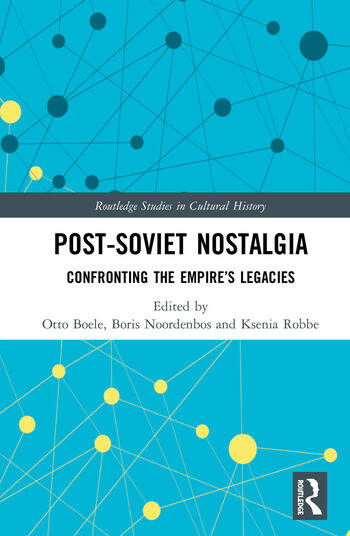 Post-Soviet Nostalgia Confronting the Empire's Legacies book cover