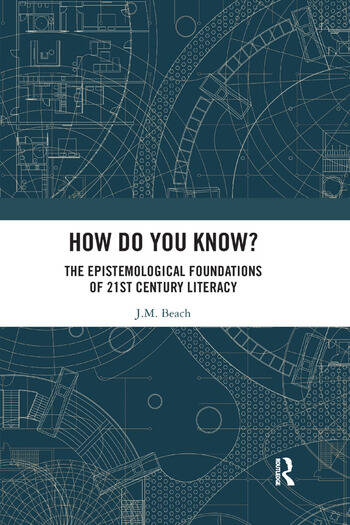 How Do You Know? The Epistemological Foundations of 21st Century Literacy book cover