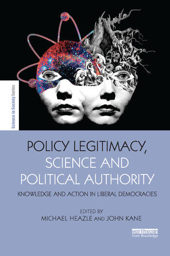 Policy Legitimacy, Science and Political Authority Knowledge and action in liberal democracies book cover
