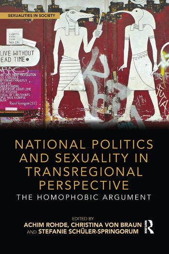 National Politics and Sexuality in Transregional Perspective The Homophobic Argument book cover