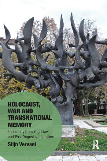 Holocaust, War and Transnational Memory: Testimony from Yugoslav and