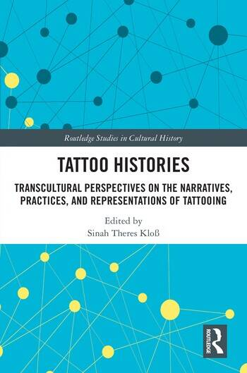 Tattoo Histories Transcultural Perspectives on the Narratives, Practices, and Representations of Tattooing book cover