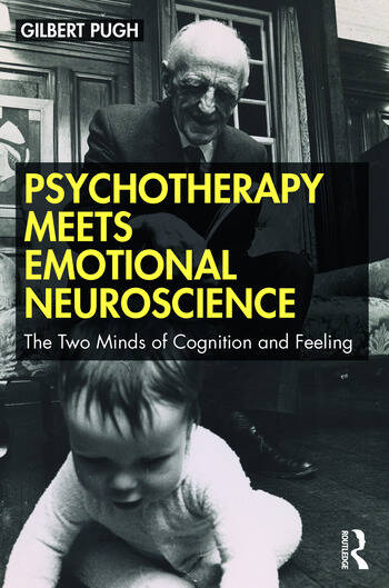 Psychotherapy Meets Emotional Neuroscience The Two Minds of Cognition and Feeling book cover
