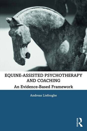 Equine-Assisted Psychotherapy and Coaching An Evidence-Based Framework book cover