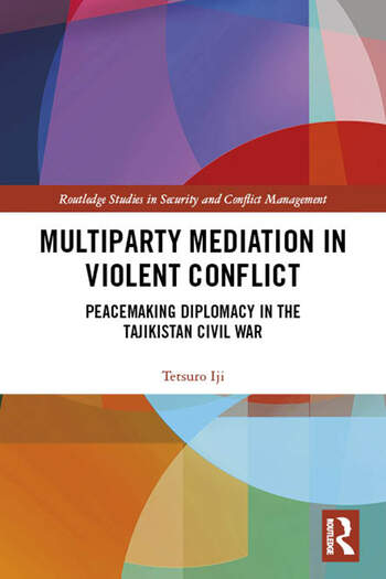 Multiparty Mediation in Violent Conflict Peacemaking Diplomacy in the Tajikistan Civil War book cover