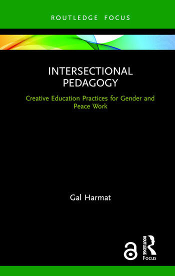 Intersectional Pedagogy Creative Education Practices for Gender and Peace Work book cover
