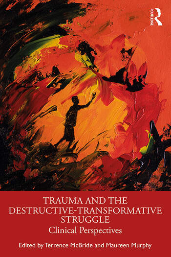 Trauma and the Destructive-Transformative Struggle Clinical Perspectives book cover