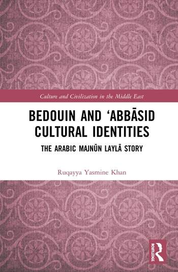 Bedouin and 'Abbāsid Cultural Identities The Arabic Majnūn Laylā Story book cover
