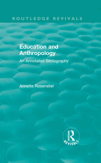 Education and Anthropology An Annotated Bibliography book cover
