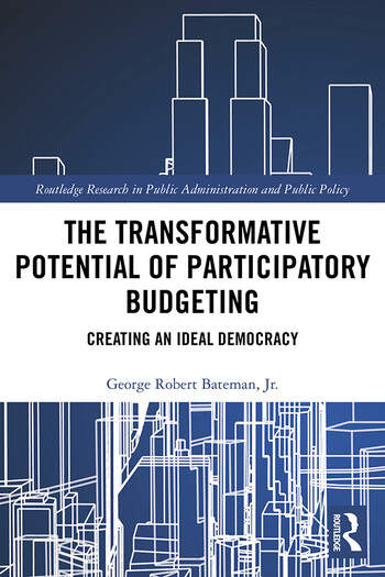 The Transformative Potential of Participatory Budgeting Creating an Ideal Democracy book cover