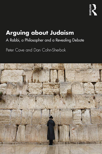 Arguing about Judaism A Rabbi, a Philosopher and a Revealing Debate book cover