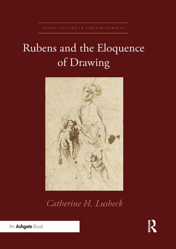 Rubens and the Eloquence of Drawing book cover