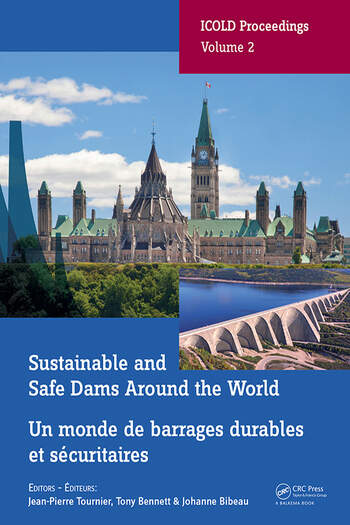 Sustainable and Safe Dams Around the World / Un monde de barrages durables et sécuritaires Proceedings of the ICOLD 2019 Symposium, (ICOLD 2019), June 9-14, 2019, Ottawa, Canada / Publications du symposium CIGB 2019, juin 9-14, 2019, Ottawa, Canada book cover