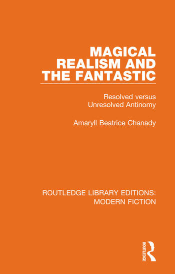 Magical Realism and the Fantastic Resolved versus Unresolved Antinomy book cover