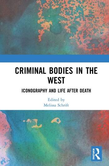 Criminal Bodies in the West Iconography and Life after Death book cover