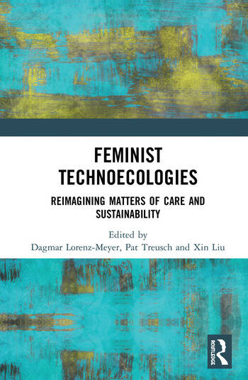 Feminist Technoecologies Reimagining Matters of Care and Sustainability book cover