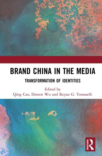 Brand China in the Media Transformation of Identities book cover