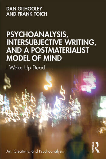 Psychoanalysis, Intersubjective Writing, and a Postmaterialist Model of Mind I Woke Up Dead book cover