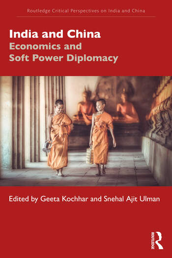 India and China Economics and Soft Power Diplomacy book cover