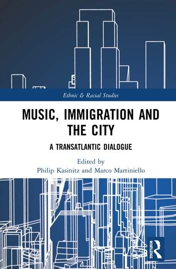 Music, Immigration and the City A Transatlantic Dialogue book cover
