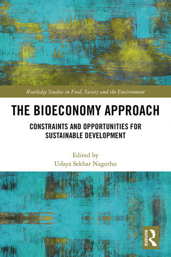 The Bioeconomy Approach Constraints and Opportunities for Sustainable Development book cover