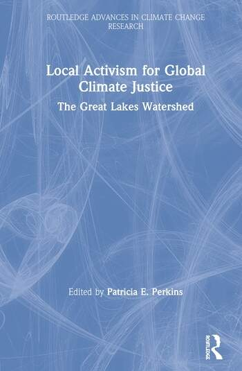 Local Activism for Global Climate Justice The Great Lakes Watershed book cover