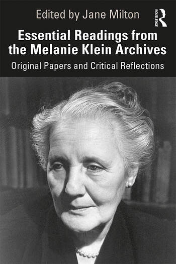 Essential Readings from the Melanie Klein Archives Original Papers and Critical Reflections book cover