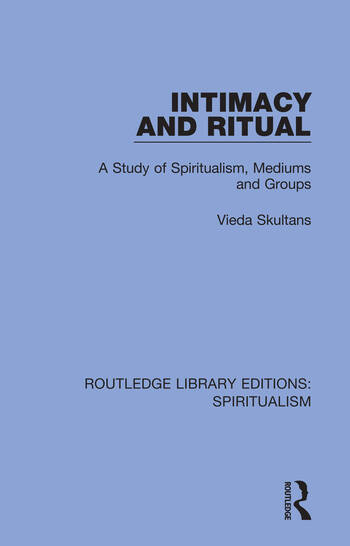 Intimacy and Ritual A Study of Spiritualism, Medium and Groups book cover