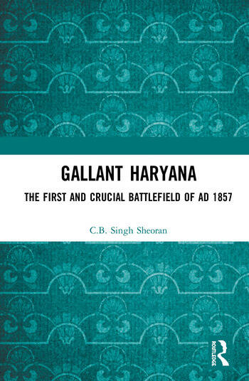 Gallant Haryana The First and Crucial Battlefield of AD 1857 book cover