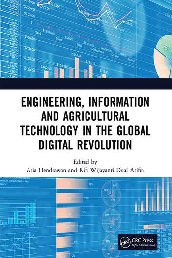 Engineering, Information and Agricultural Technology in the Global Digital Revolution Proceedings of the 1st International Conference on Civil Engineering, Electrical Engineering, Information Systems, Information Technology, and Agricultural Technology (SCIS 2019), July 10, 2019, Semarang, Indonesia book cover
