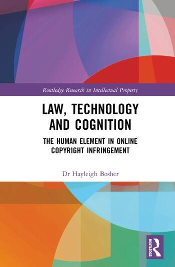 Law, Technology and Cognition The Human Element in Online Copyright Infringement book cover