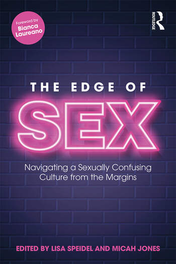 The Edge of Sex Navigating a Sexually Confusing Culture from the Margins book cover
