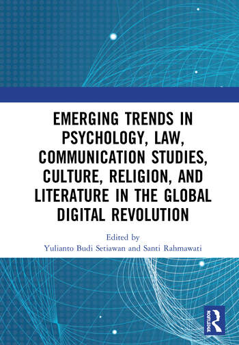Emerging Trends in Psychology, Law, Communication Studies, Culture, Religion, and Literature in the Global Digital Revolution Proceedings of the 1st International Conference on Social Sciences Series: Psychology, Law, Communication Studies, Culture, Religion, and Literature (SOSCIS 2019), July 10 2019, Semarang Indonesia book cover